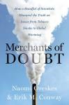 En este libro se describe porprimera vez cómo funcionan los negacionistas del cambio climático y quiénes son.