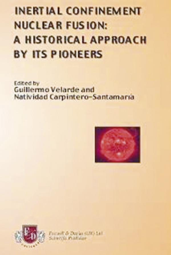 Libro sobre la historia de la investigación en el campo de la fusión nuclear por confinamiento inercial.